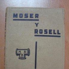 Catálogos publicitarios: CATÁLOGO DE MAQUINARIA, TUBERÍA, MOSER Y ROSELL. BARCELONA. CIRCA 1930-40.. Lote 25763629