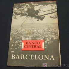 Catálogos publicitarios: PUBLICIDAD BANCO CENTRAL - BARCELONA - PLANO DE LA CIUDAD CON 28 FOTOGRAFIAS - . Lote 17464835