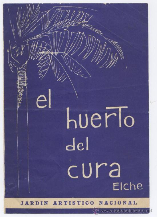 FOLLETO ANTIGUO *EL HUERTO DEL CURA* (ELCHE) (Coleccionismo - Catálogos Publicitarios)