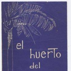 Catálogos publicitarios: FOLLETO ANTIGUO *EL HUERTO DEL CURA* (ELCHE). Lote 22909149