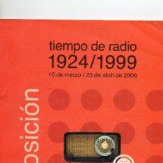 Catálogos publicitarios: FOLLETO DE LA EXPOSICION TIEMPO DE RADIO 1924-1999 CADENA SER .MADRID MARZO-ABRIL 2000. Lote 25641035