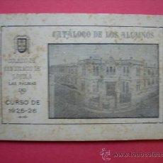 Catálogos publicitarios: CATÁLOGO DE LOS ALUMNOS DEL COLEGIO SAN IGNACIO DE LOYOLA (LAS PALMAS) - CURSO DE 1925-26. Lote 54170120