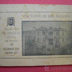 Catálogos publicitarios: CATÁLOGO DE LOS ALUMNOS DEL COLEGIO SAN IGNACIO DE LOYOLA (LAS PALMAS) - CURSO DE 1926-27. Lote 54170140