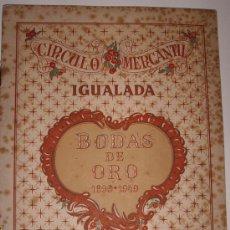 Catálogos publicitarios: PROGRAMA BODAS DE ORO Y FIESTA MAYOR 1949 CIRCULO MERCANTIL IGUALADA. Lote 24802288