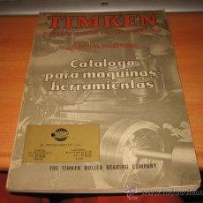 Catálogos publicitarios: TIMKEN RODAMIENTOS DE RODILLOS CONICOS LIBRO DEL INGENIERO CATALOGO PARA MAQUINAS HERRAMIENTAS 196. Lote 26957098