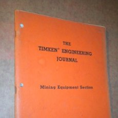Catálogos publicitarios: THE TIMKEN ENGINEERING JOURNAL: MINING EQUIPMENT SECTION. Lote 27066696