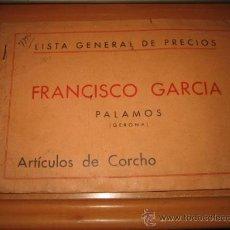 Catálogos publicitarios: ARTICULOS DE CORCHO LISTA GENERAL DE PRECIOS FRANCISCO GARCIA PALAMOS(GERONA). Lote 28143667