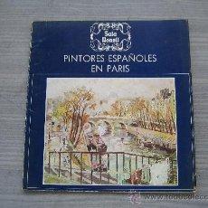 Catálogos publicitarios: CATÁLOGO SALA NONELL EXPOSICIÓN PINTORES ESPAÑOLES EN PARIS. Lote 29670211