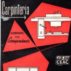 Catálogos publicitarios: CATÁLOGO DE CURSO DE CARPINTERÍA Y EBANISTERÍA POR CORRESPONDENCIA CEAC, AÑOS 40. Lote 74323974