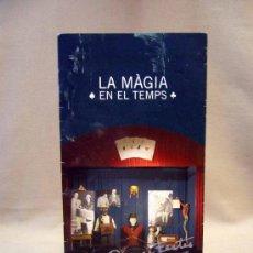 Catálogos publicitarios: CATALOGO PUBLICITARIO, MAGIA, LAMAGIA EN EL TEMPS, COLECCION XEVI. Lote 30744676