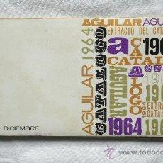 Catálogos publicitarios: EXTRACTO DEL CATÁLOGO DE LIBROS DE EDITORIAL AGUILAR OCTUBRE-DICIEMBRE 1964 - 22 X 10,5 CM - 104 PÁG. Lote 31114077