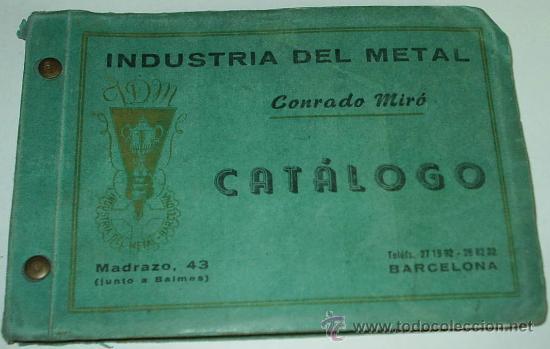 CATALOGO INDUSTRIA DEL METAL - CONRADO MIRÓ. ORFEBRERIA.METAL PLATEADO, PLATA, ETC ,-MUY BONITO- (Coleccionismo - Catálogos Publicitarios)