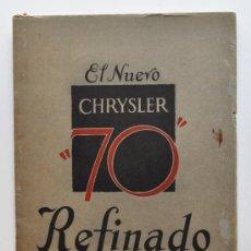 Catálogos publicitarios: CATÁLOGO EL NUEVO CHRYSLER 70 REFINADO. DE LOS PRIMEROS DE LA MARCA, MEDIADOS AÑOS 20. Lote 32499487
