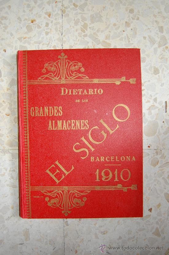 DIETARIO GRANDES ALMACENES EL SIGLO - BARCELONA - AÑO 1910 - 284 PÁGINAS + PLANO BARCELONA 89X65 CM. (Coleccionismo - Catálogos Publicitarios)