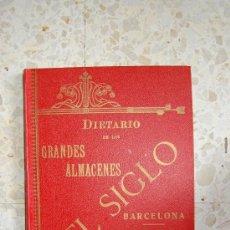 Catálogos publicitarios: DIETARIO GRANDES ALMACENES EL SIGLO - BARCELONA - AÑO 1910 - 284 PÁGINAS + PLANO BARCELONA 89X65 CM.. Lote 33537645