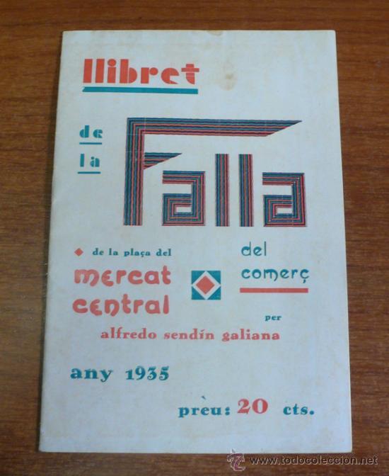 LLIBRET FALLA PLAÇA DEL MERCAT CENTRAL. ALFREDO SENDÍN GALIANA. 1935. FALLAS, VALENCIA. (Coleccionismo - Catálogos Publicitarios)