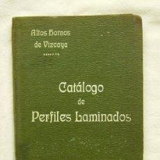 Catalogues publicitaires: CATÁLOGO DE PERFILES LAMINADOS - ALTOS HORNOS DE VIZCAYA AÑO 1920. Lote 35480656