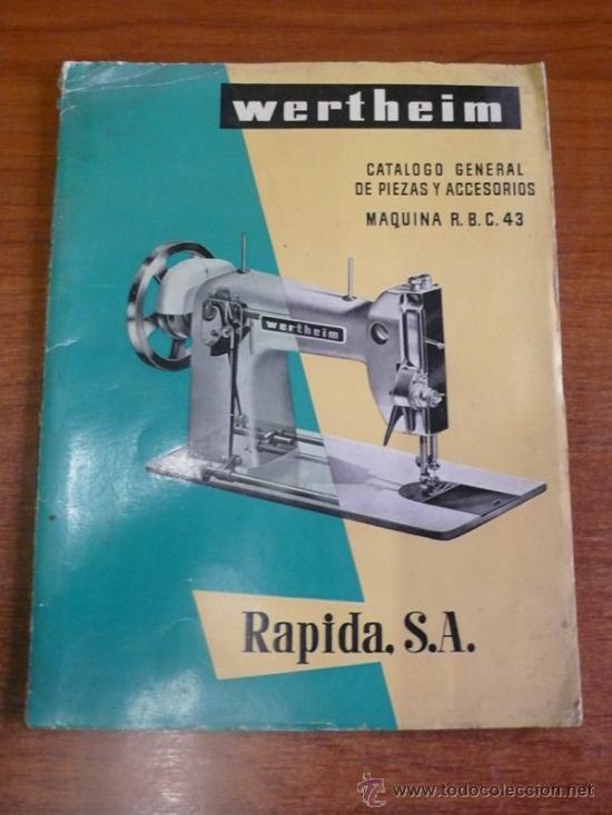 CATÁLOGO MÁQUINA DE COSER WERTHEIM-RAPIDA, S.A. CATÁLOGO GENERAL DE PIEZAS Y ACCESORIOS. (Coleccionismo - Catálogos Publicitarios)