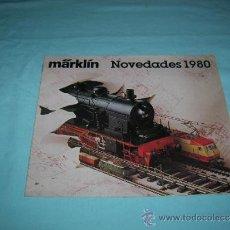 Catálogos publicitarios: CATÁLOGO DE TRENES MARKLÍN,NOVEDADES 1980. Lote 37467502