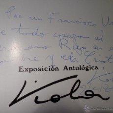 Catálogos publicitarios: PINTURA CATÁLOGO DE LA EXPOSICIÓN ANTOLÓGICA DEL PINTOR VIOLA CON AUTÓGRAFO Y DEDICATORIA 1971. Lote 40327956