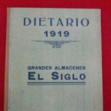 Catálogos publicitarios: ALMACENES EL SIGLO- DIETARIO PUBLICITARIO-1919. Lote 41140166