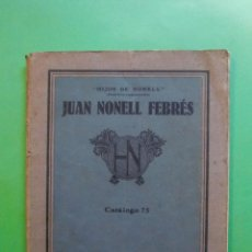 Catálogos publicitarios: HIJOS DE NONELL JUAN NONELL FEBRÉS CATALOGO 75 BARCELONA AÑOS 20. Lote 43896739