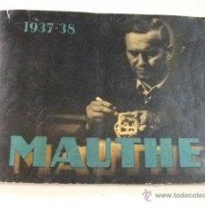 Catálogos publicitarios: CATÁLOGO DE RELOJES MAUTHE 1937-38. Lote 42055400