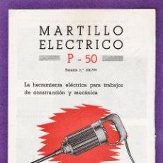 Catálogos publicitarios: FOLLETO PUBLICITARIO / CATALOGO - MARTILLO ELECTRICO ABRIL P-50 - CONSTRUCCION / MECANICA - AÑOS 50. Lote 44115487