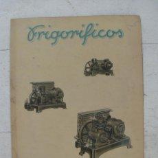 Catálogos publicitarios: RARO CATALOGO PUBLICIDAD INDUSTRIAL ANTIGUO FRIGORIFICOS Y NEVERAS RAFAEL MASIP C/ SORNI VALENCIA. Lote 44512164