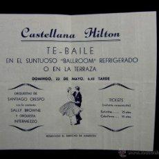 Catálogos publicitarios: FOLLETO PUBLICIDAD HOTEL CASTELLANA HILTON TE BAILE EN EL SUNTUOSO BALLROOM REFRIGERADO 22 MAYO. Lote 44878569