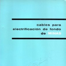 Catálogos publicitarios: CATALOGO PIRELLI, CABLES PARA ELECTRIFICACION DE FONDO DE MINAS,1965. Lote 45000620