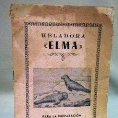 Cataloghi pubblicitari: ANTIGUO CATALOGO E INSTRUCCIONES DE USO, HELADORA ELMA, 1950S. Lote 45227733