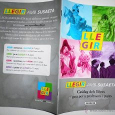 Catálogos publicitarios: CATALOGO LLEGIR AMB SUSAETA CATALOGO DE LIBROS Y GUIA PARA PROFESORES EN CATALAN . Lote 46953517