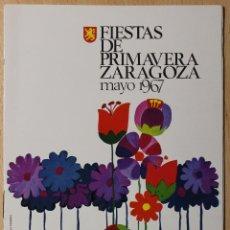 Catálogos publicitarios: PROGRAMA OFICIAL DE FIESTAS DE PRIMAVERA. ZARAGOZA. 1967. PERFECTO.. Lote 47129102