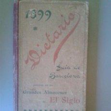 Catálogos publicitarios: DIETARIO GRANDES ALMACENES EL SIGLO 1899 - BARCELONA. Lote 47789593
