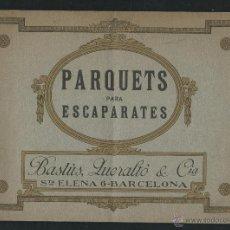 Catálogos publicitarios: PARQUETS PARA ESCAPARATES. BASTUS, QUERALTO Y CIA. BARCELONA. 1925?.. Lote 50496935