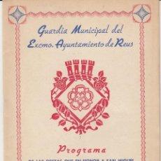 Catálogos publicitarios: PROGRAMA DE REUS AÑO 1946- GUARDIA MUNICIPAL DEL EXCMO.AYUNTAMIENTO EN HONOR DE SAN MIGUEL . Lote 51108524