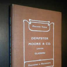 Catálogos publicitarios: MACHINE TOOLS / DEMPSTER MOORE & CO. / LIMITED GLASGOW / ENGINEERS & MACHINISTS . Lote 51927475