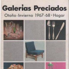 Catálogos publicitarios: CATÁLOGO GALERIAS PRECIADOS 1967 - 68. VENTA POR CORRESPONDENCIA. ADEMÁS 3 FOLLETOS VER FOTOS. Lote 52181340
