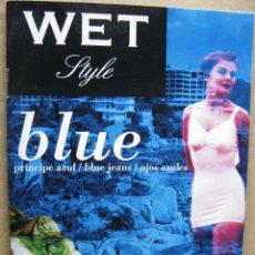 Catálogos publicitarios: WET STYLE. PRINCIPE AZUL/BLUE JEANS/OJOS AZULES. 20 PÁGS. 12 X 16,5 CM. . Lote 52560294