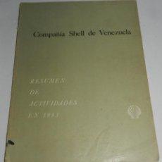 Catálogos publicitarios: CATALOGO DE LA COMPAÑIA SHELL DE VENEZUELA, RESUMEN DE ACTIVIDAES EN 1953, PRODUCCIÓN TÉCNICA CARPA,. Lote 52853343