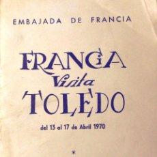 Catálogos publicitarios: *FRANCIA VISITA TOLEDO*, EDITADO POR LA EMBAJADA DE FRANCIA. 1970.. Lote 53701446