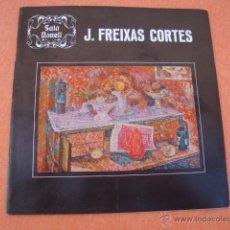 Catálogos publicitarios: J. FREIXAS CORTES - SALA NONELL - CATÁLOGO EXPOSICIÓN 26 FEBRERO AL 19 MARZO 1974-. Lote 53990949