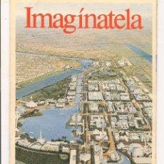 Catálogos publicitarios - EXPO. 92. SEVILLA. IMAGÍNATELA. EXPOSICIÓN UNIVERSAL SEVILLA 1992. DESPLEGABLE. (VI/10) - 54113535