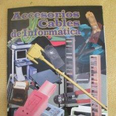Catálogos publicitarios: ACCESORIOS Y CABLES DE INFORMATICA. Lote 54782213