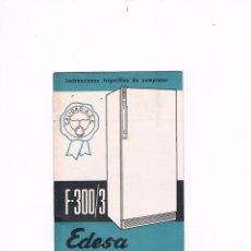 Catálogos publicitarios: INSTRUCCIONES FRIGORÍFICO DE COMPRESOR F-300/3 EDESA 1962 ANTIGUO. Lote 54989105