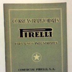 Catálogos publicitarios: PIRELLI. CORREAS TRAPEZOIDALES. CATÁLOGO. BARCELONA. (CIRCA 1930-40).. Lote 56286675