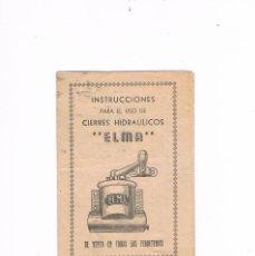 Catálogos publicitarios: FOLLETO INSTRUCCIONES PARA EL USO DE CIERRES HIDRÁULICOS ELMA ANTIGUO FERRETERÍA. Lote 56878713