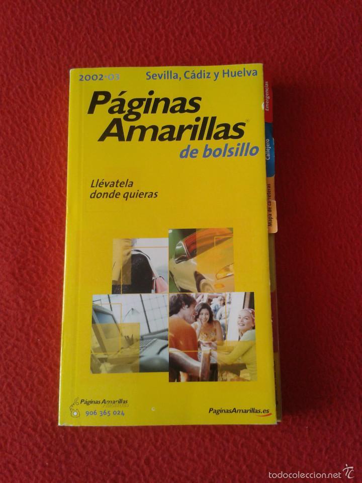 GUIA PAGINAS AMARILLAS BOLSILLO DE LAS PROVINCIAS DE SEVILLA CADIZ Y HUELVA AÑO 2002 2003 VER FOTO/S (Coleccionismo - Catálogos Publicitarios)