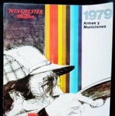 Catálogos publicitarios: CATÁLOGO ARMAS Y MUNICIONES. WINCHESTER 1979. TEXTOS EN ESPAÑOL.. Lote 58274294